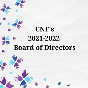 New CNF Board of Directors Brings Incredible Professional Expertise and Lived Experiences